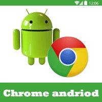 تحميل متصفح جوجل كروم Chrome للاندرويد والجالاكسي apk