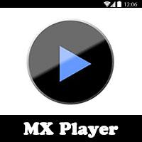 تحميل مشغل الفيديو والصوت للاندرويد Download MX Player
