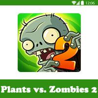 تحميل لعبة النباتات ضد الزومبي 2 plants vs zombies للاندرويد