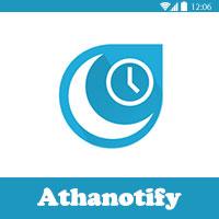 Athanotify - تطبيق اوقات الصلاة الأكثر انتشارا