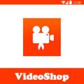 تحميل برنامج تعديل الفيديو ودمج الصور للاندرويد Videoshop فيديو شوب مجانا