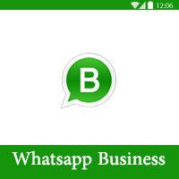تحميل واتس اب بزنس تطبيق واتساب للاعمال ، واتس اب لادارة أعمالك والرد الآلي على الزبائن Whatsapp business